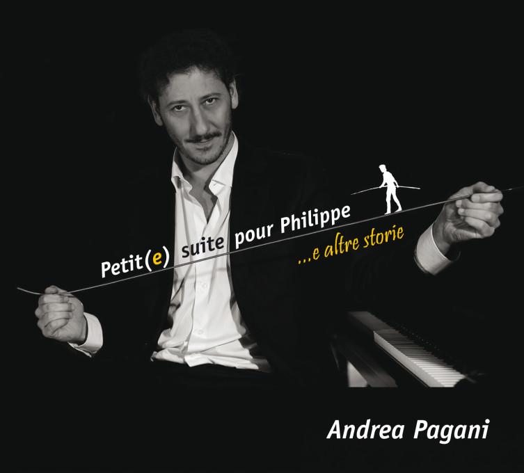 """Andrea Pagani Trio – """"Petit(e) suite pour Philippe e altre storie"""""""