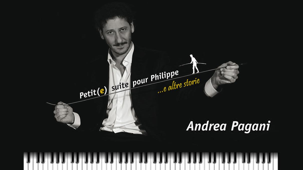 """Andrea Pagani Solo & Trio – """"Petit(e) suite pour Philippe e altre storie"""""""