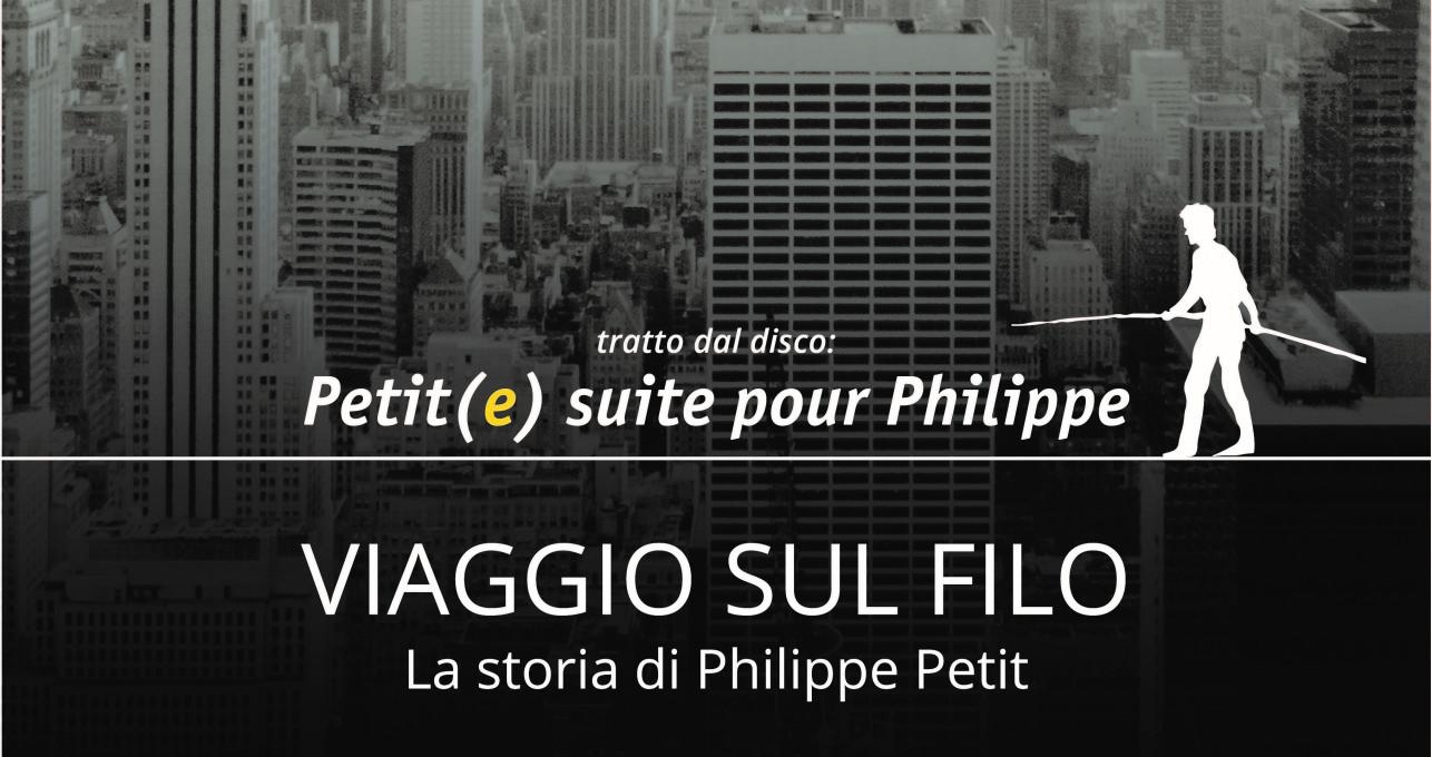 VIAGGIO SUL FILO – La storia di Philippe Petit